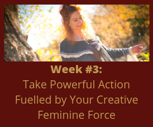 Take Powerful Action Fuelled by Your Creative Feminine Force